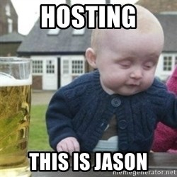 Bad Drunk Baby - HOSTING This is jason