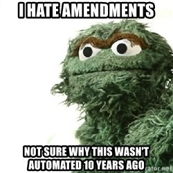 Sad Oscar - I hate amendments Not sure why this wasn't automated 10 years ago