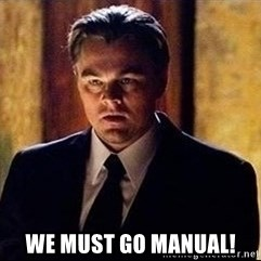 inception -  we must go manual!