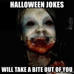scary meme - Halloween Jokes Will take a bite out of you