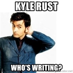 Doctor Who - Kyle Rust Who's writing?