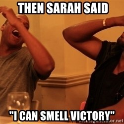 "kanye west jay z laughing -  Then Sarah said ""I can smell victory"""