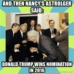 reagan white house laughing - And then Nancy's astrolger said: Donald Trump wins nomination in 2016