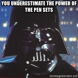 Darth Vader - YOU UNDERESTIMATE THE POWER OF THE PEN SETS