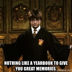 Harry Potter Come At Me Bro -  Nothing like a yearbook to give you great memories.