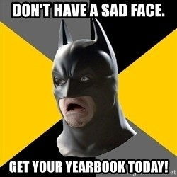Bad Factman - Don't have a sad face. Get your yearbook today!