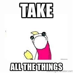 sad do all the things - Take All the things