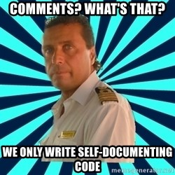 Francseco Schettino - Comments? What's that? We only write self-documenting code