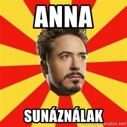Leave it to Iron Man - anna sunáználak