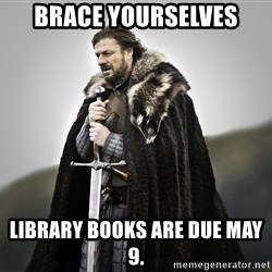 ned stark as the doctor - Brace Yourselves library books are due May 9.
