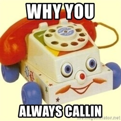 Sinister Phone - Why you  Always callin