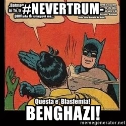 Batman Slap Robin Blasphemy - #NeverTrum- BENGHAZI!