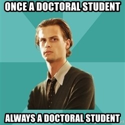 spencer reid - Once a doctoral student always a doctoral student