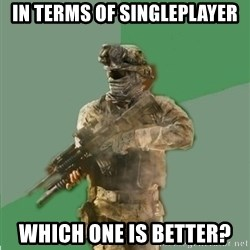 philosoraptor call of duty - In terms of singleplayer which one is better?