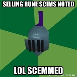 Runescape Advice - Selling rune scims noted lol scemmed
