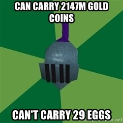 Runescape Advice - Can carry 2147m Gold Coins Can't carry 29 Eggs