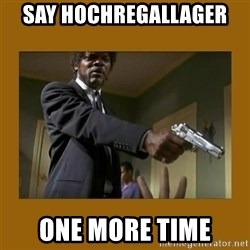 say what one more time - say Hochregallager  one more time