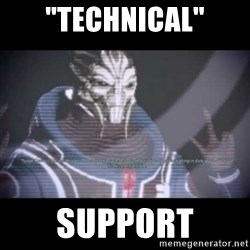 "Ah, Yes, Reapers - ""technical"" support"