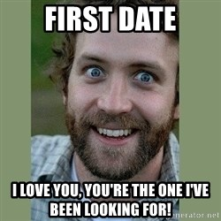 Overly Attached Boyfriend - First Date I love you, you're the one i've been looking for!