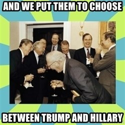 reagan white house laughing - and we put them to choose  between Trump and Hillary