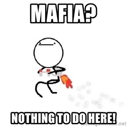 Nothing To Do Here (Draw) - Mafia? Nothing to do here!