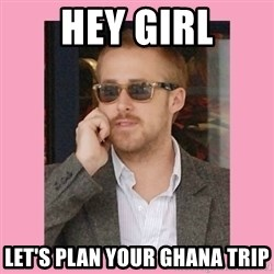 Hey Girl - Hey Girl Let's plan your Ghana trip