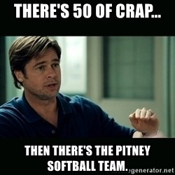 50 feet of Crap - There's 50 of crap... Then there's the Pitney Softball Team.