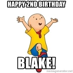 caillou - Happy 2nd Birthday Blake!
