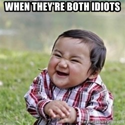 evil plan kid - when they're both idiots