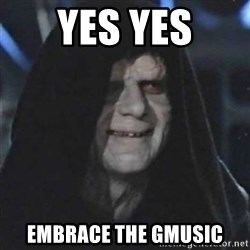 Sith Lord - yes yes embrace the GMusic