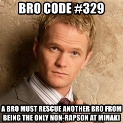 BARNEYxSTINSON - BRO CODE #329 A BRO MUST RESCUE ANOTHER BRO FROM BEING THE ONLY NON-RAPSON AT MINAKI