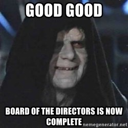 Sith Lord - Good Good Board of the directors is now complete