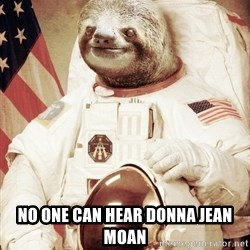 space sloth -  no one can hear donna jean moan