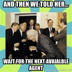 reagan white house laughing - and then we told her... wait for the next avaialble agent