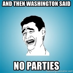 Laughing Man - And then Washington said no parties