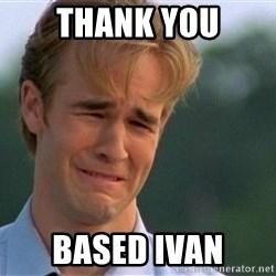 Thank You Based God - Thank you Based Ivan
