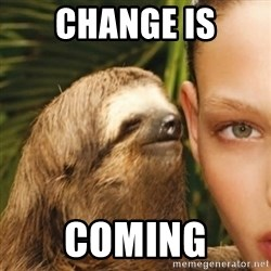 Whisper Sloth - CHANGE IS COMING