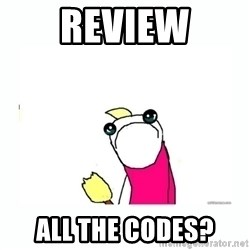 sad do all the things - review all the codes?