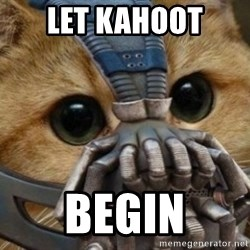bane cat - let kahoot begin