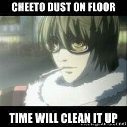 Matt (Mail Jeevas)  - cheeto dust on floor time will clean it up