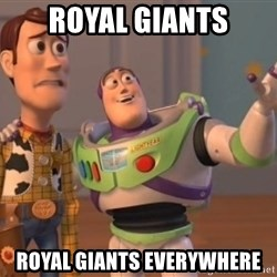 ToyStorys - ROYAL GIANTS royal giants everywhere
