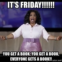 free giveaway oprah - IT'S FRIDAY!!!!!! You get a book, You get a book, Everyone gets a book!!