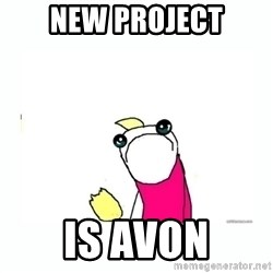 sad do all the things - New Project Is Avon