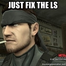Solid Snake - just fix the ls