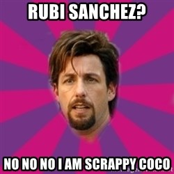 zohan - Rubi Sanchez? No no no I am scrappy coco