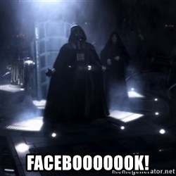 Darth Vader - Nooooooo -  Facebooooook!