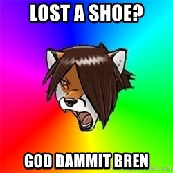Advice Furry - lost a shoe? God dammit BREN