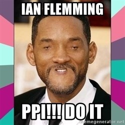 woll smoth - Ian Flemming PPI!!! DO IT