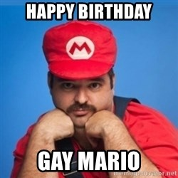 SUPERSEXYMARIO - happy birthday gay mario