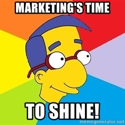 Milhouse - marketing's time to shine!
